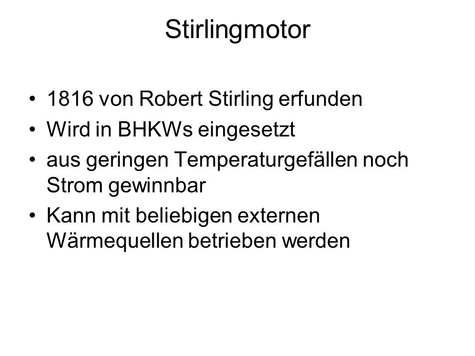 Stirlingmotor 1816 von Robert Stirling erfunden