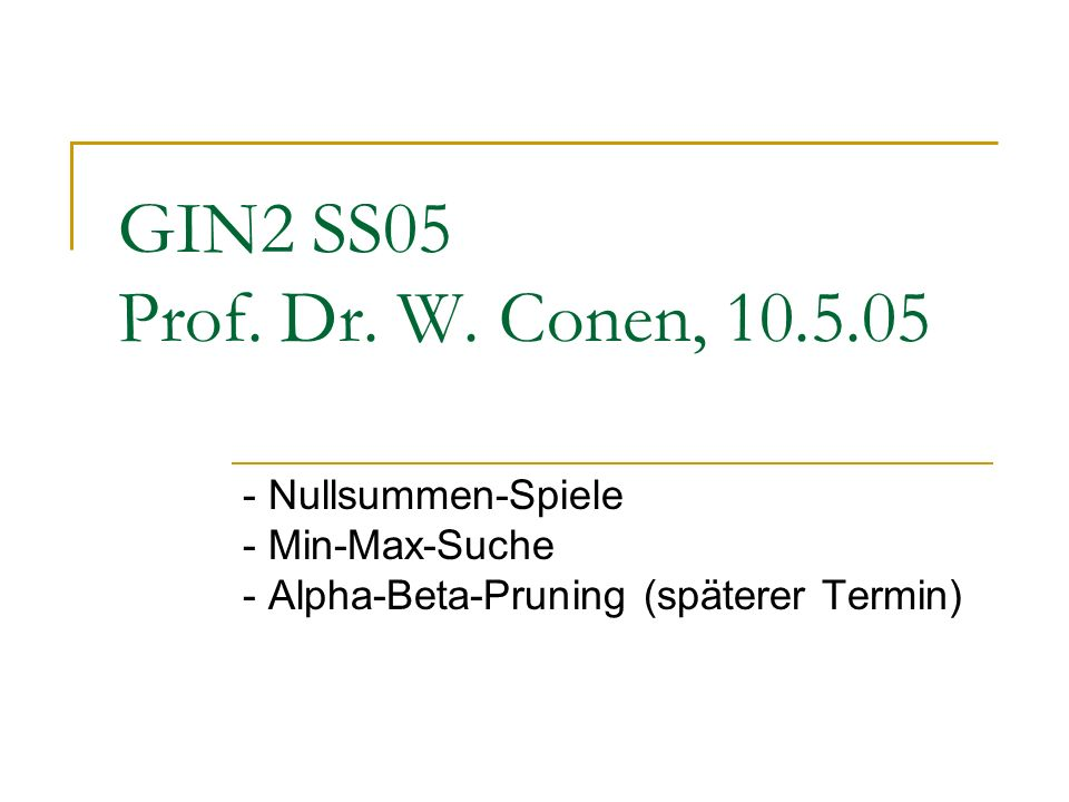 GIN2 SS05 Prof. Dr. W.