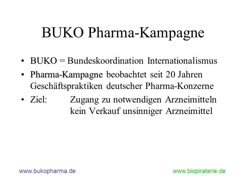 BUKO Pharma-Kampagne BUKO = Bundeskoordination Internationalismus