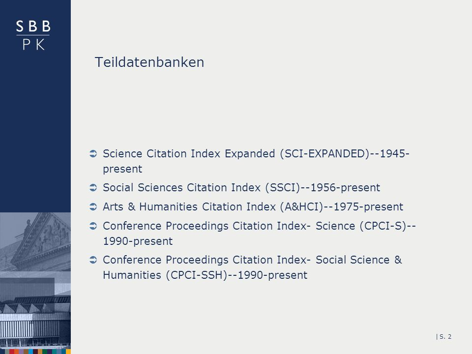 Teildatenbanken Science Citation Index Expanded (SCI-EXPANDED) present. Social Sciences Citation Index (SSCI) present.