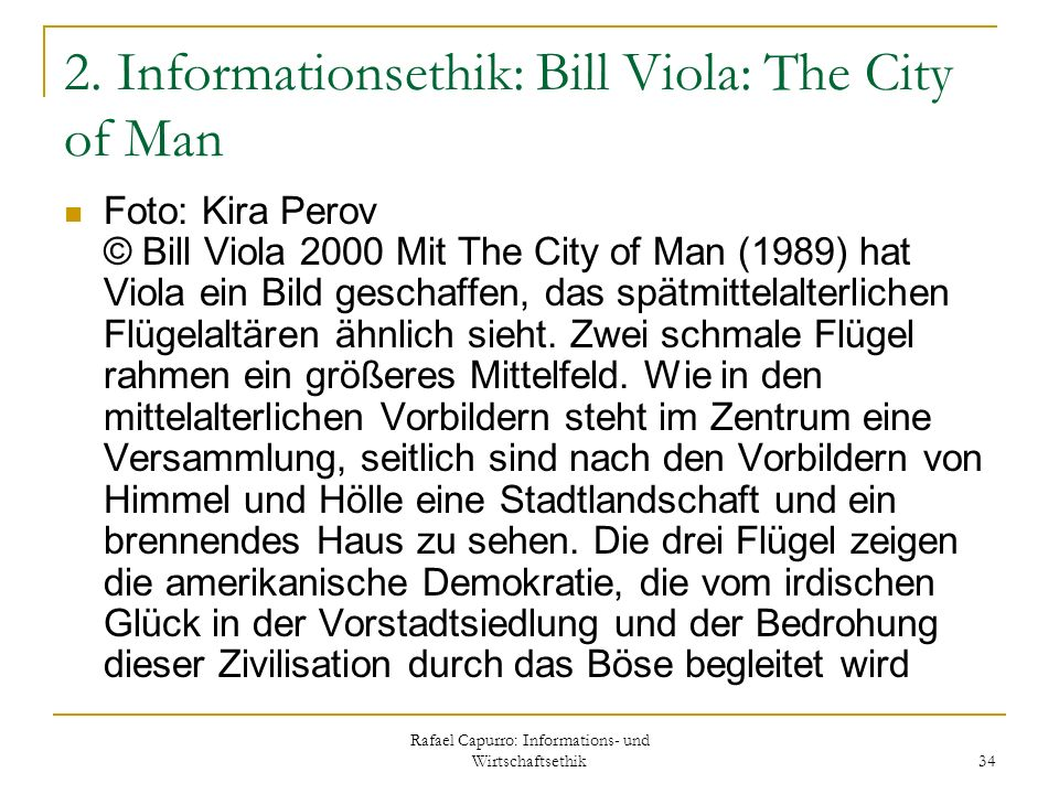 2. Informationsethik: Bill Viola: The City of Man