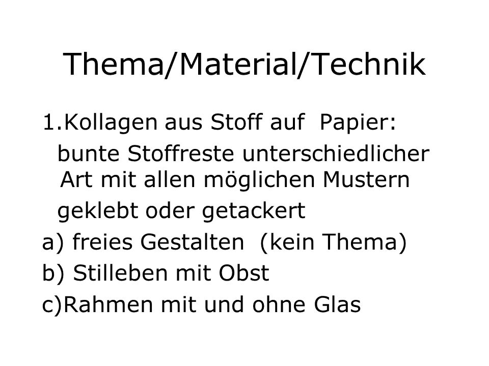 Thema/Material/Technik