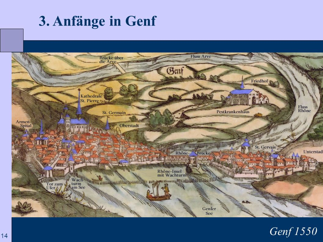 3. Anfänge in Genf Genf 1550