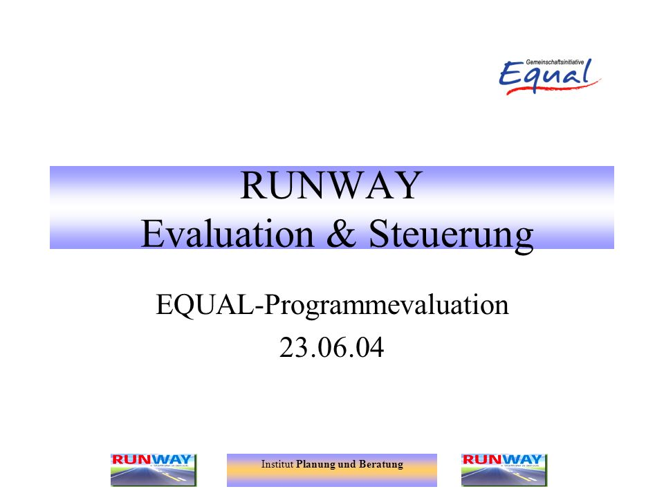 RUNWAY Evaluation & Steuerung