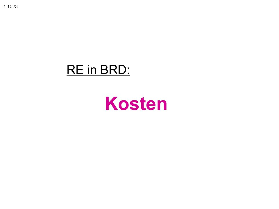1.1523 RE in BRD: Kosten