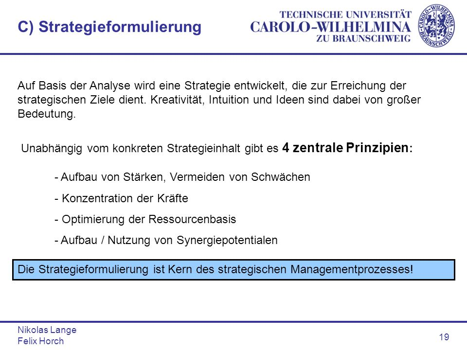 C) Strategieformulierung