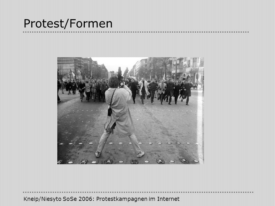 Protest/Formen Kneip/Niesyto SoSe 2006: Protestkampagnen im Internet