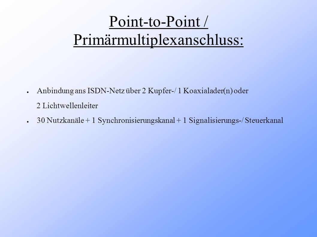 Point-to-Point / Primärmultiplexanschluss: