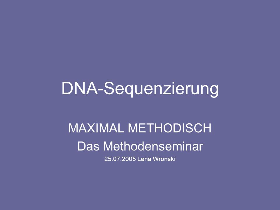 MAXIMAL METHODISCH Das Methodenseminar Lena Wronski