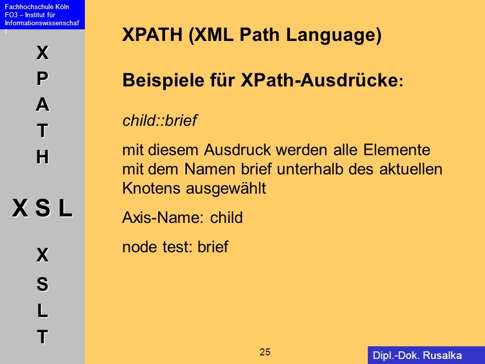 XPATH (XML Path Language) Beispiele für XPath-Ausdrücke: child::brief