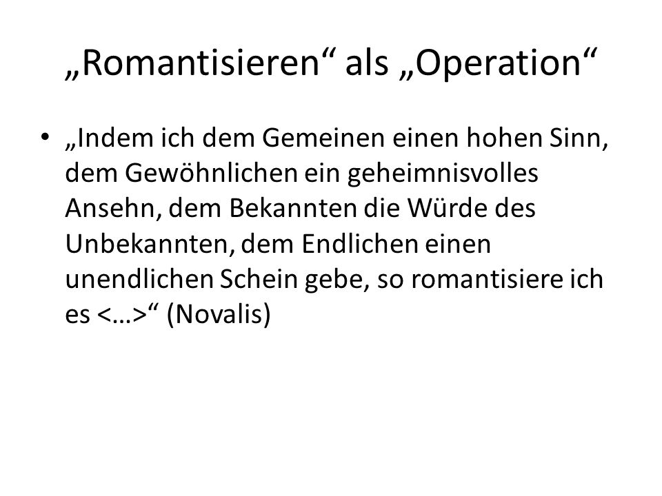 """Romantisieren als ""Operation"