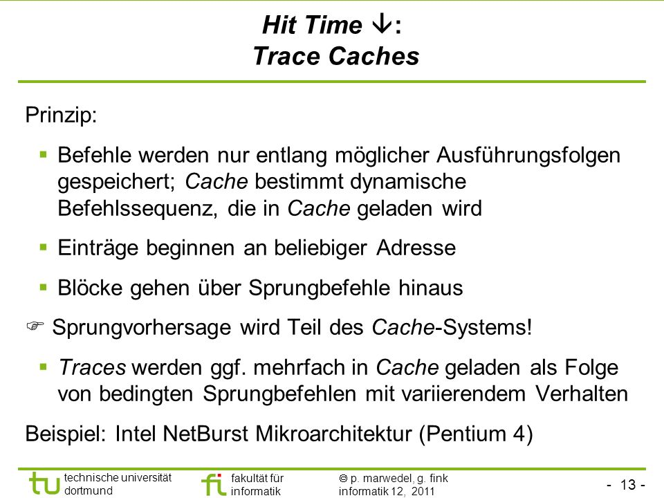 Hit Time : Trace Caches