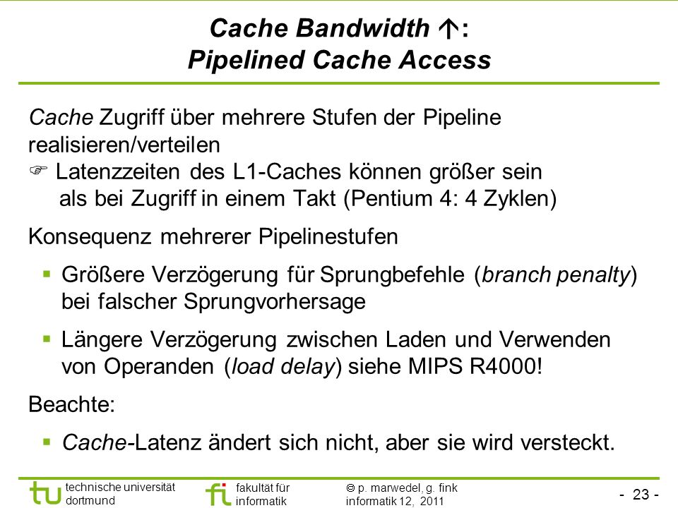 Cache Bandwidth : Pipelined Cache Access