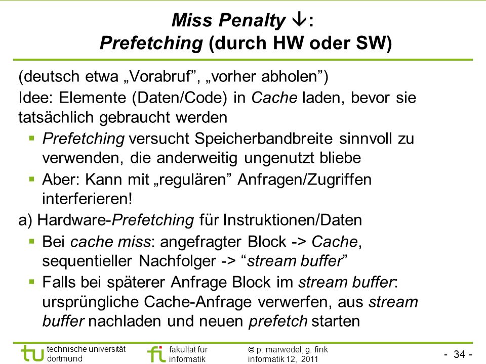Miss Penalty : Prefetching (durch HW oder SW)‏