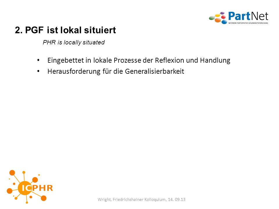 2. PGF ist lokal situiert PHR is locally situated