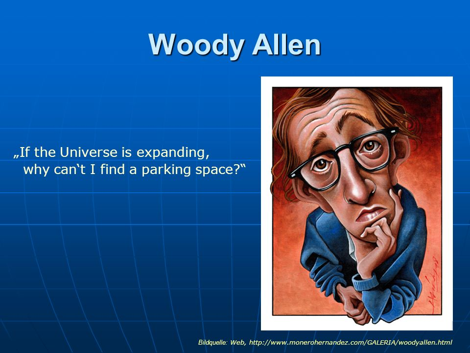 "Woody Allen ""If the Universe is expanding,"