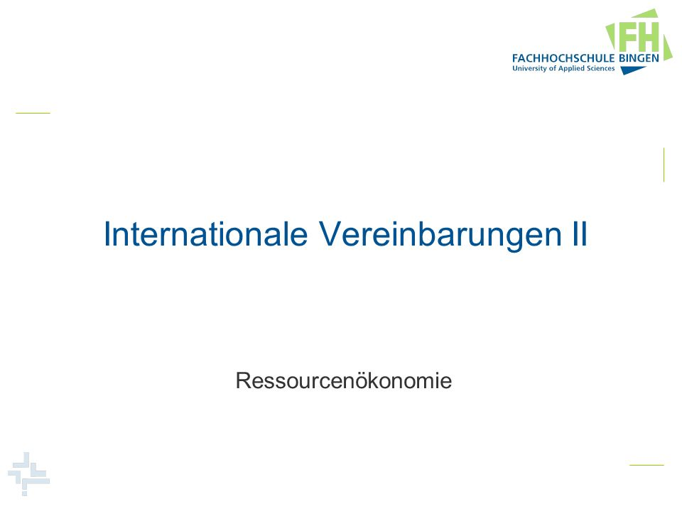 Internationale Vereinbarungen II