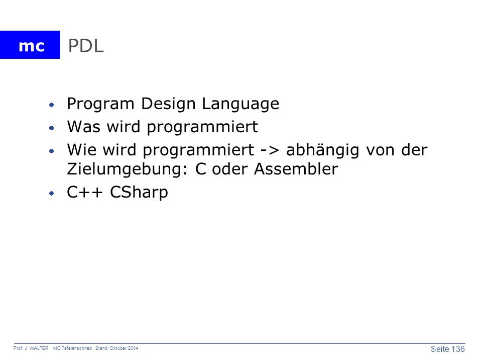 PDL Program Design Language Was wird programmiert