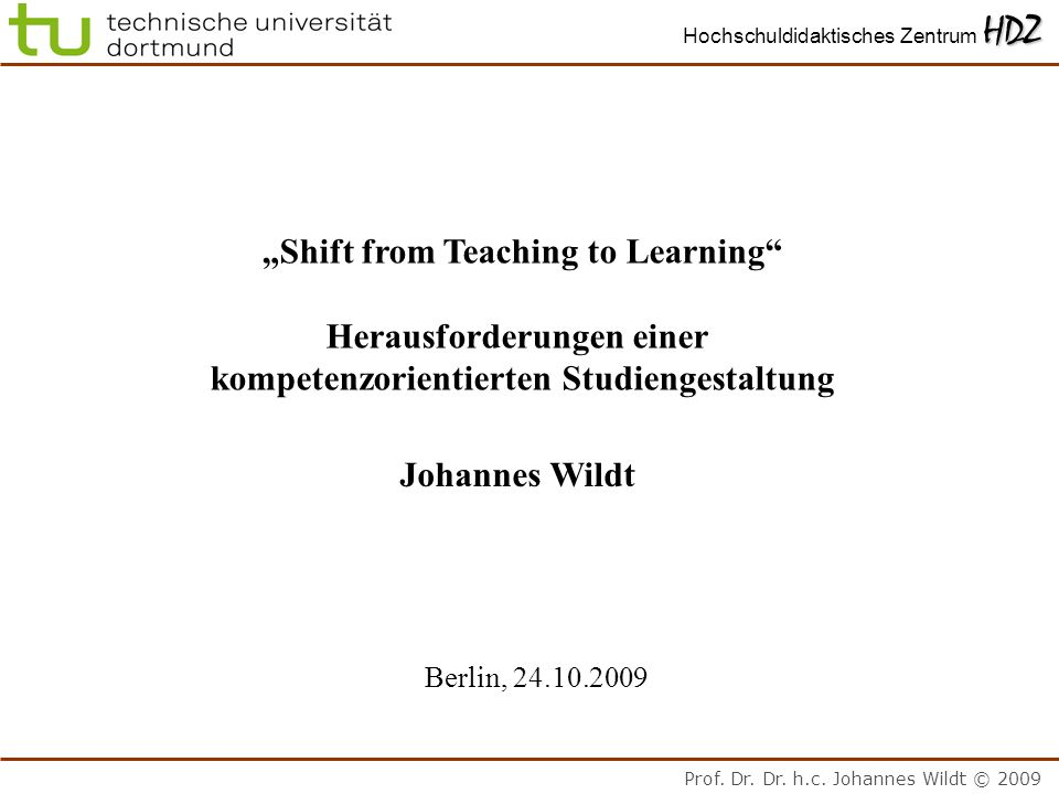 """Shift from Teaching to Learning Herausforderungen einer"
