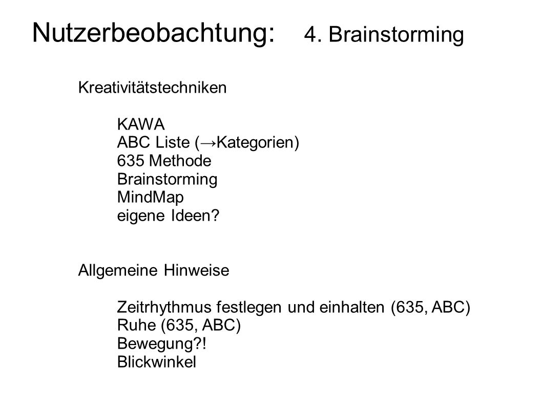 Nutzerbeobachtung: 4. Brainstorming
