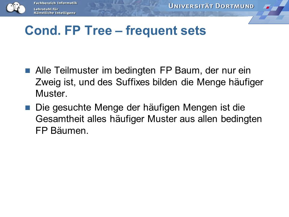 Cond. FP Tree – frequent sets