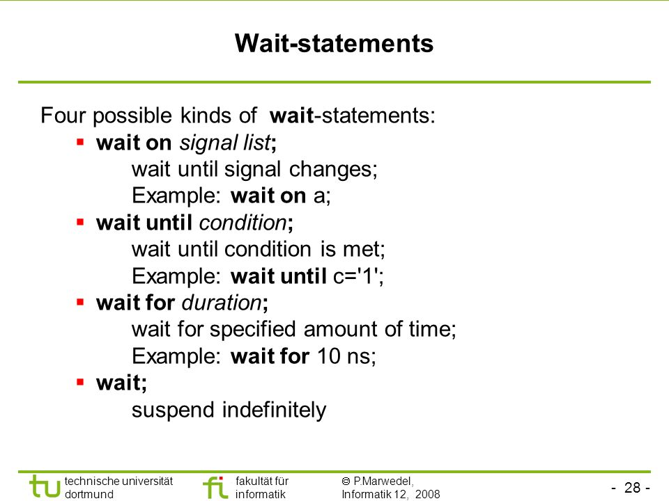 Wait-statements Four possible kinds of wait-statements: