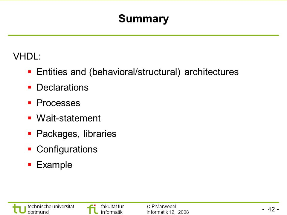 Summary VHDL: Entities and (behavioral/structural) architectures