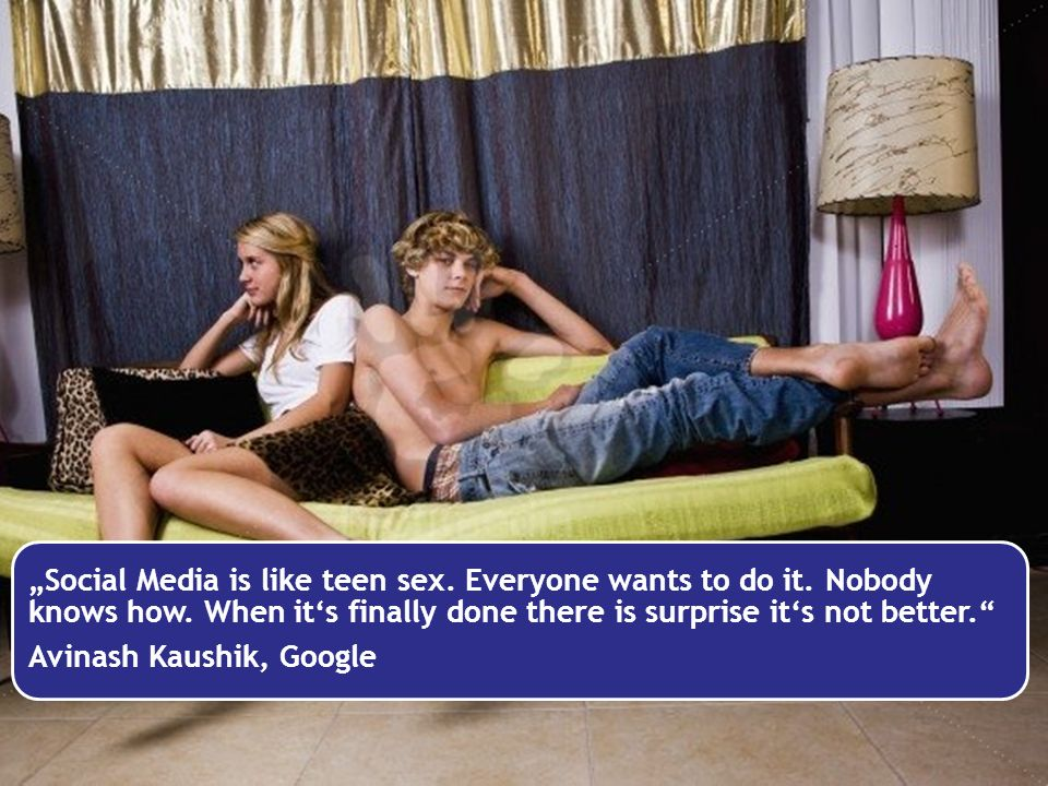 """Social Media is like teen sex. Everyone wants to do it"