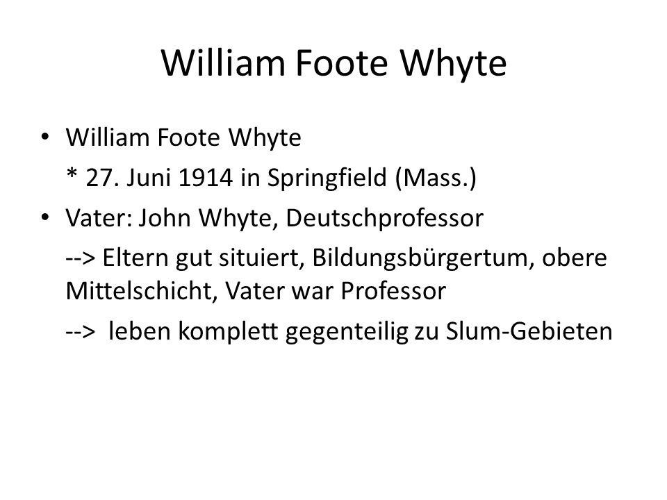 William Foote Whyte William Foote Whyte