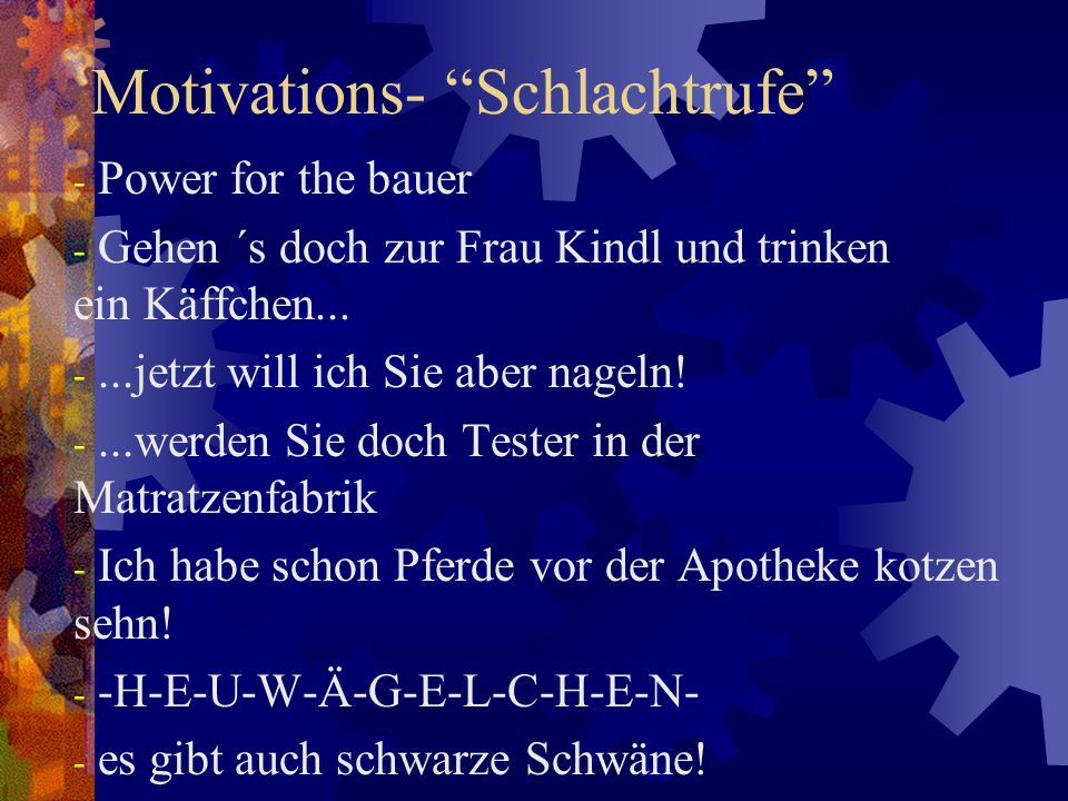 Motivations- Schlachtrufe