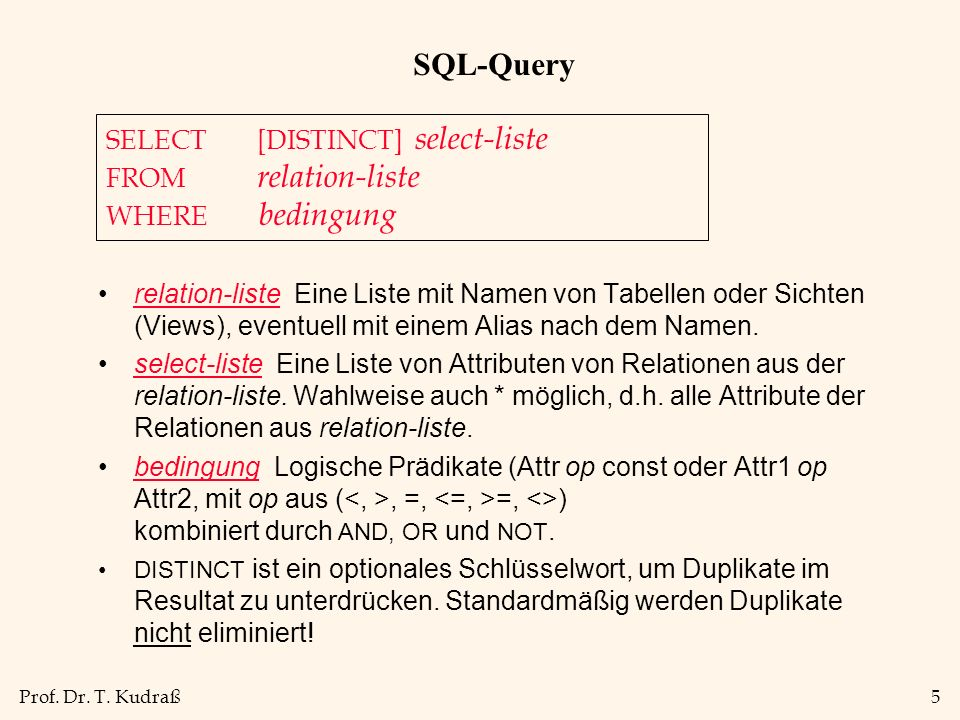 SQL-Query SELECT [DISTINCT] select-liste FROM relation-liste