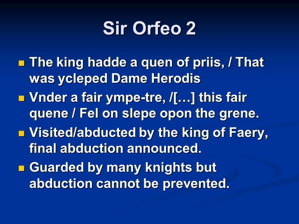 Sir Orfeo 2 The king hadde a quen of priis, / That was ycleped Dame Herodis.
