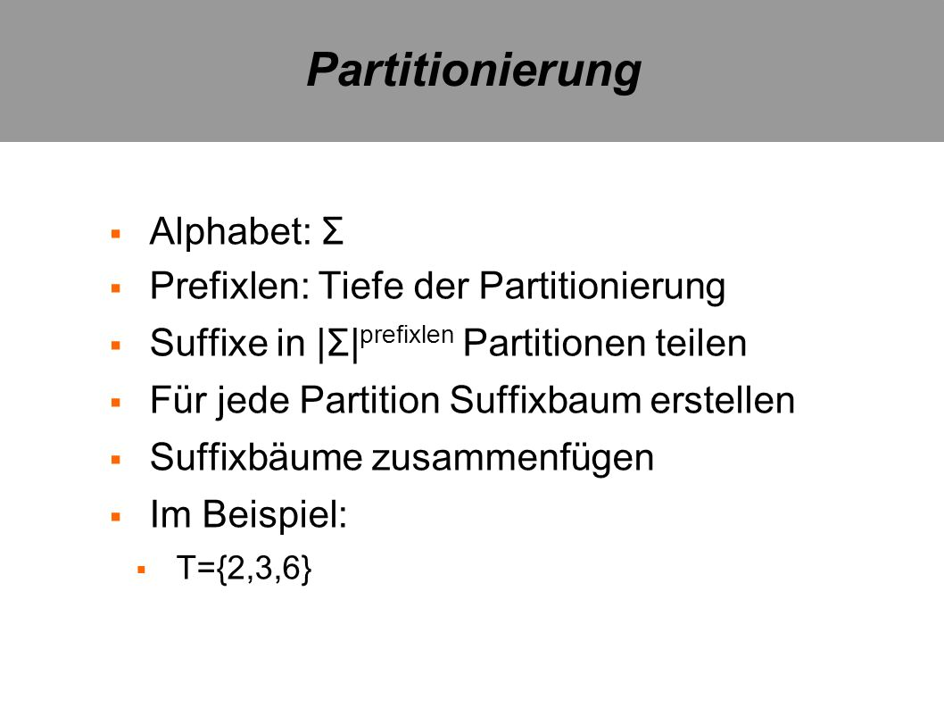 Partitionierung Alphabet: Σ Prefixlen: Tiefe der Partitionierung