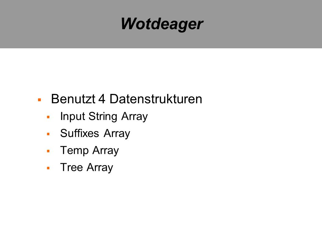 Wotdeager Benutzt 4 Datenstrukturen Input String Array Suffixes Array