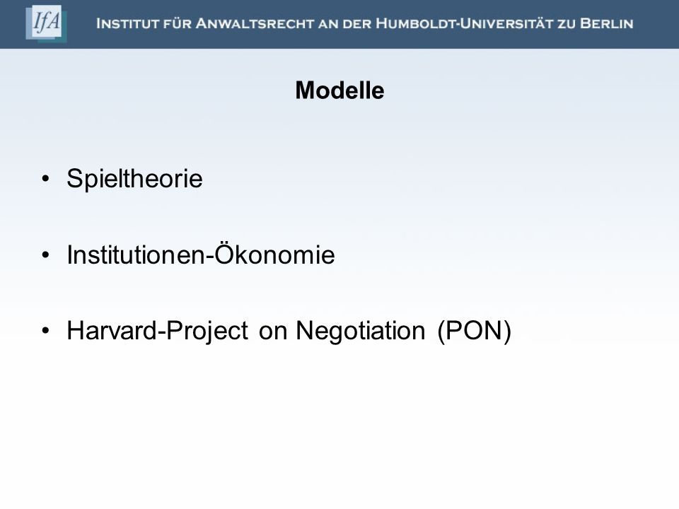 Institutionen-Ökonomie Harvard-Project on Negotiation (PON)