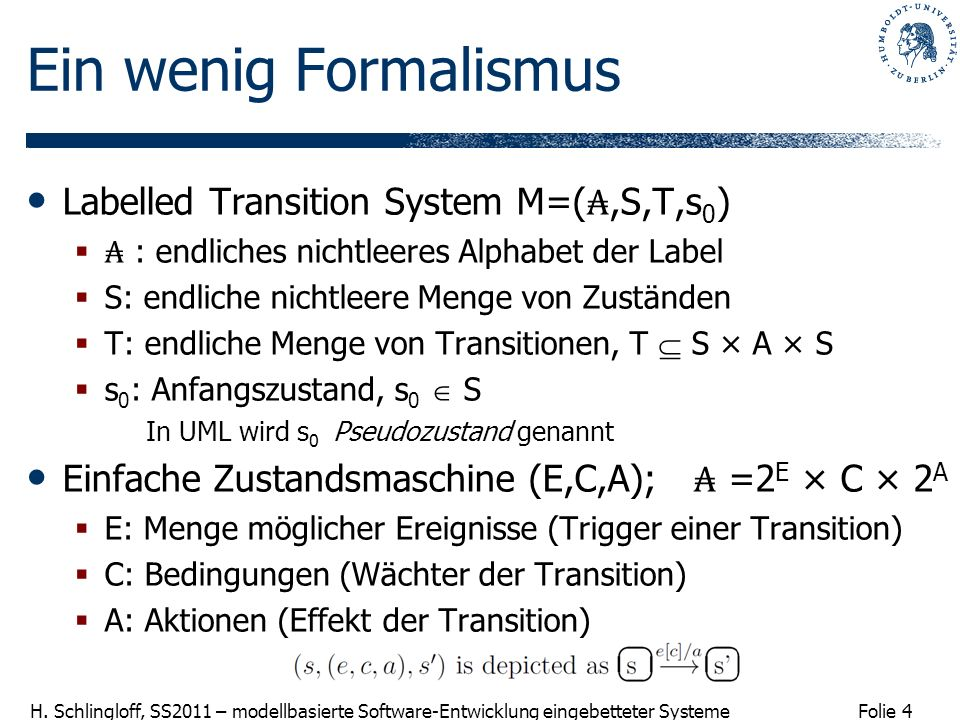 Ein wenig Formalismus Labelled Transition System M=(₳,S,T,s0)