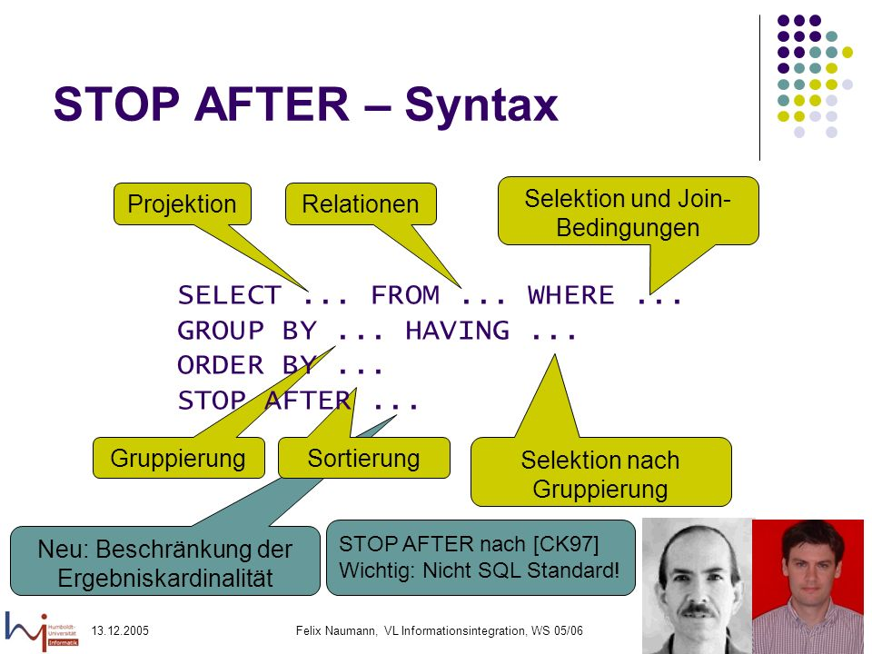 STOP AFTER – Syntax SELECT ... FROM ... WHERE ...