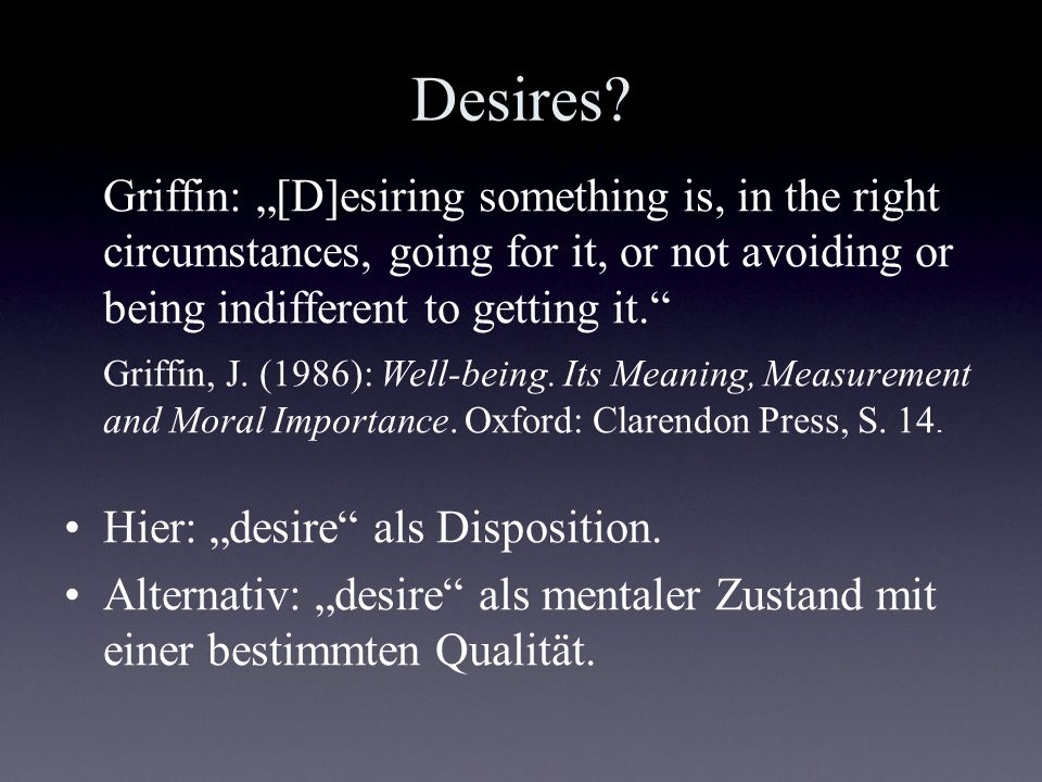 "Desires Griffin: ""[D]esiring something is, in the right circumstances, going for it, or not avoiding or being indifferent to getting it."