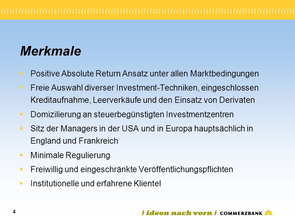 Merkmale Positive Absolute Return Ansatz unter allen Marktbedingungen