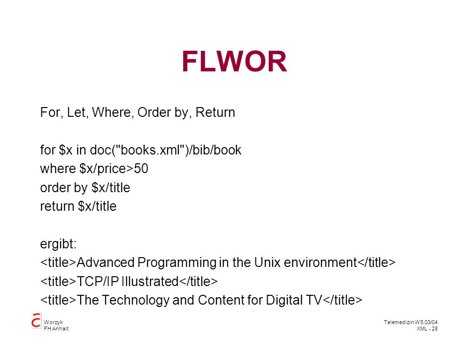 FLWOR For, Let, Where, Order by, Return
