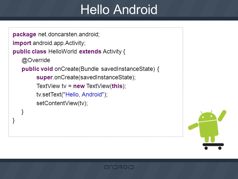 Hello Android package net.doncarsten.android;