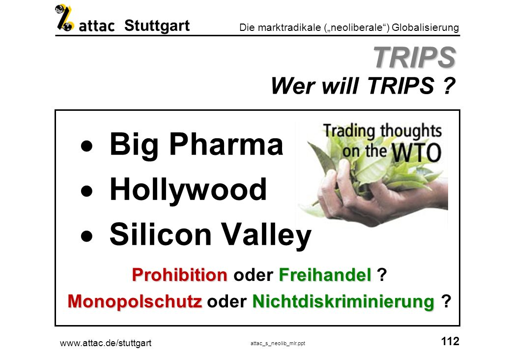 Big Pharma Hollywood Silicon Valley TRIPS Wer will TRIPS