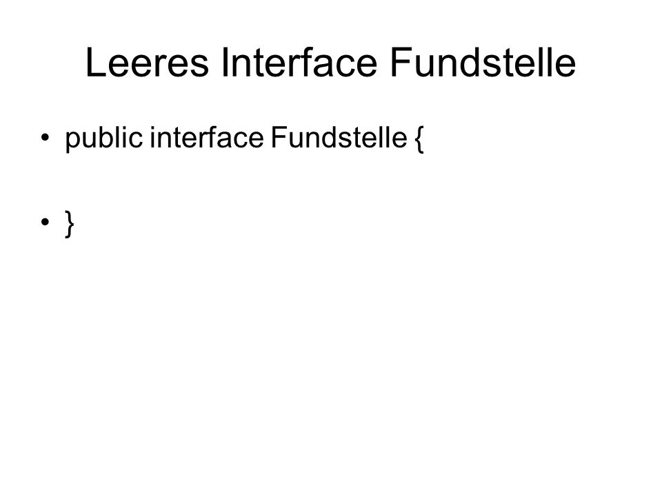 Leeres Interface Fundstelle