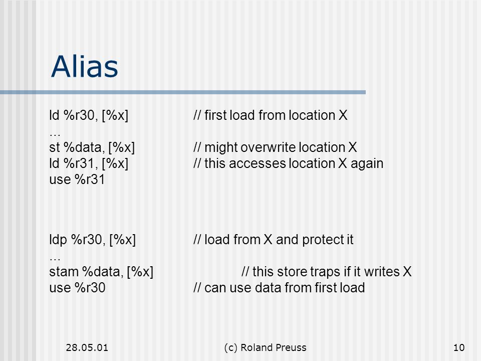 Alias ld %r30, [%x] // first load from location X ...