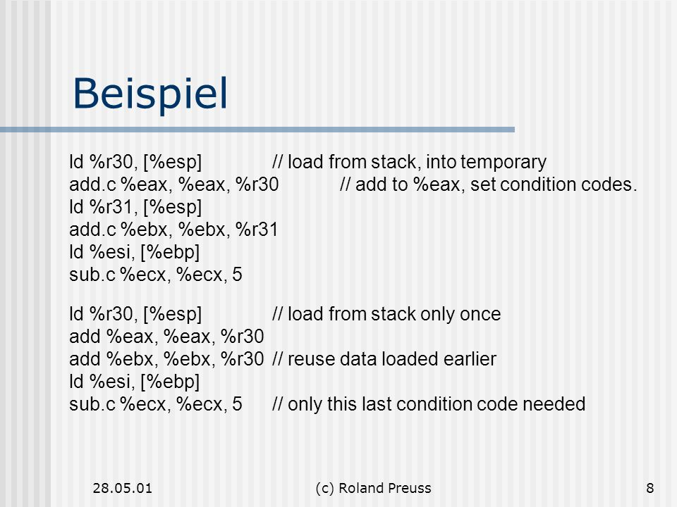 Beispiel ld %r30, [%esp] // load from stack, into temporary