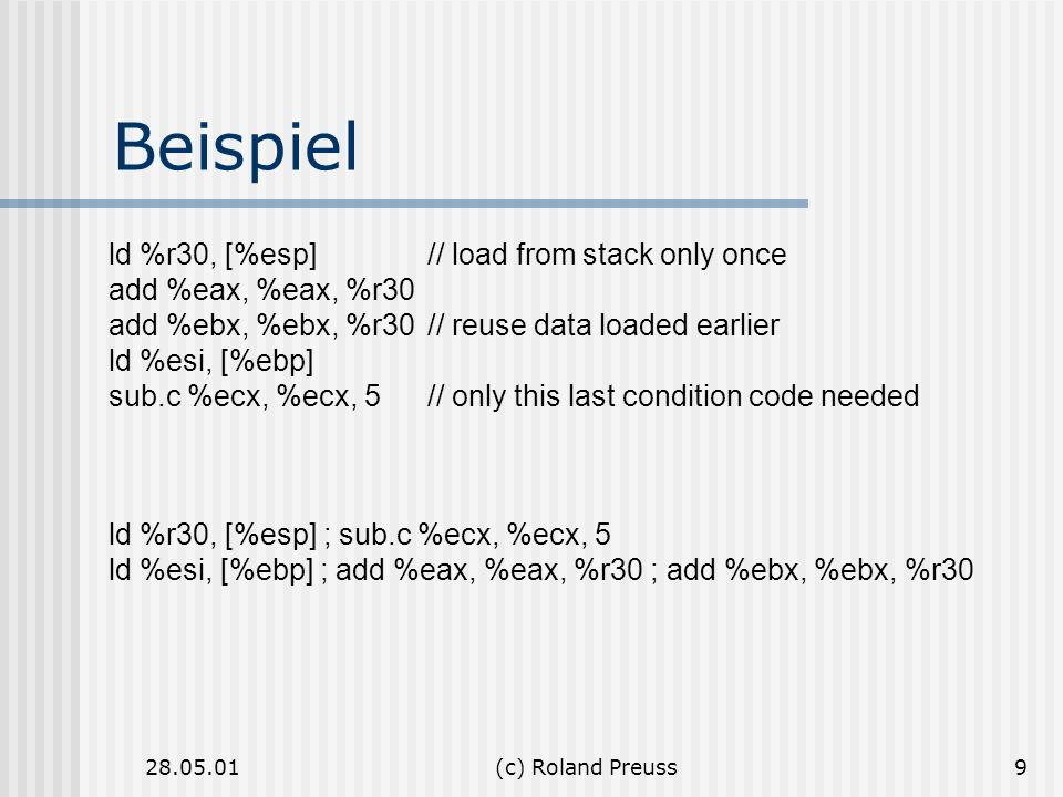 Beispiel ld %r30, [%esp] // load from stack only once