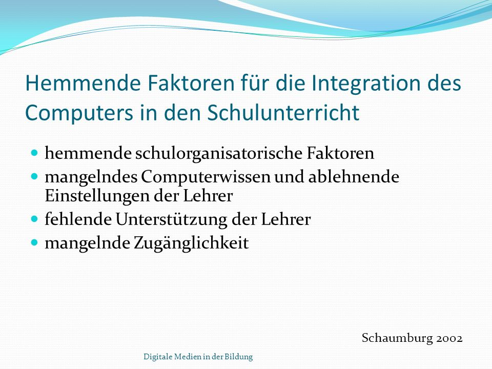 Hemmende Faktoren für die Integration des Computers in den Schulunterricht