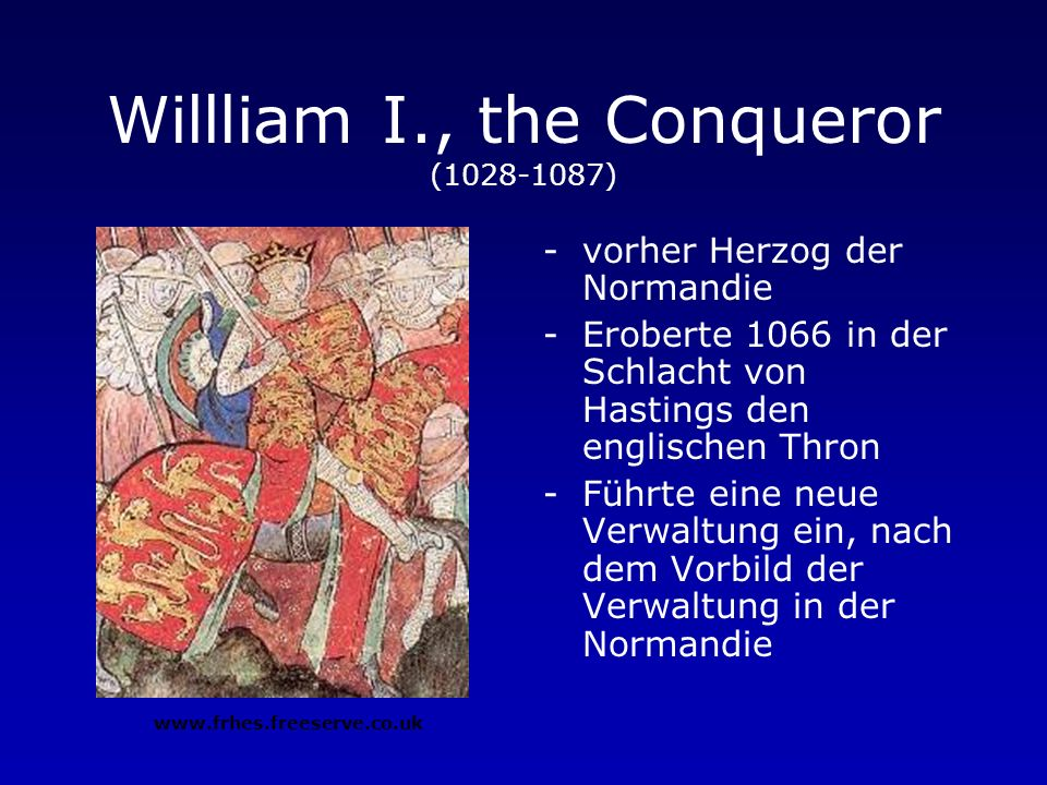 Willliam I., the Conqueror (1028-1087)