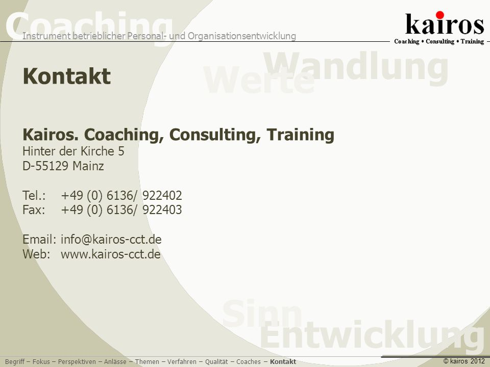Kontakt Kairos. Coaching, Consulting, Training Hinter der Kirche 5