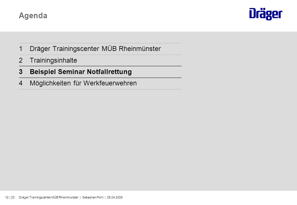 Agenda 1 Dräger Trainingscenter MÜB Rheinmünster 2 Trainingsinhalte